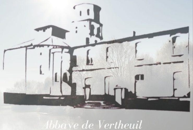 DES PROJETS POUR L' ABBAYE DE VERTHEUIL